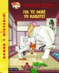 ¡Ya te daré yo karate!